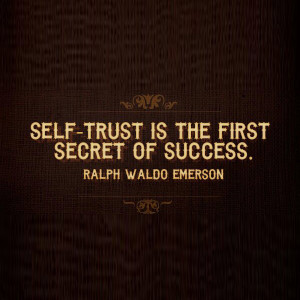 Self Confidence Quotes Trust The First Secret Success