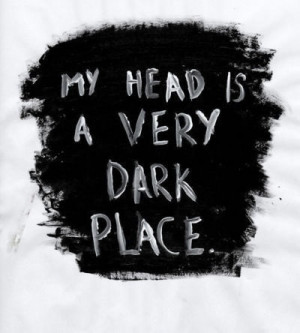 black and white, dark place, depression, quote, sad, thoughts, unhappy