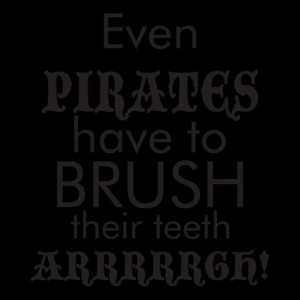 Pirates Brush Teeth Arrrrgh Wall Quotes™ Decal