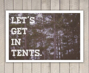Let's get in tents, quote, decor, art, photography, camping art ...