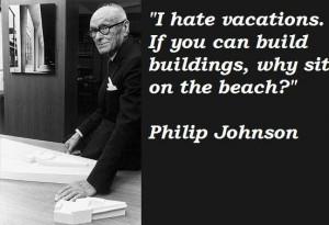 Philip johnson famous quotes 4