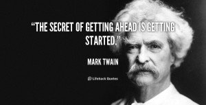 quote-Mark-Twain-the-secret-of-getting-ahead-is-getting-3-166500.png