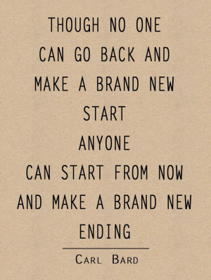 make-a-brand-new-ending-motivational-carl-brand-quotes-sayings ...