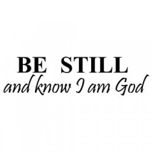 BE STILL AND KNOW THAT I AM GOD Vinyl wall lettering stickers quotes