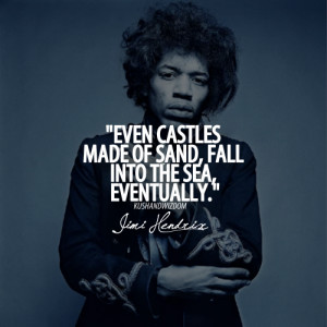 jimi hendrix quotes sayings life sandy castles quote
