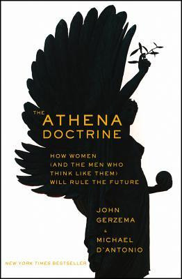 The Athena Doctrine: How Women (and the Men Who Think Like Them) Will ...