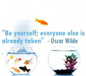 ... conformity, you may find empowerment in Oscar Wilde's famous quip: Be