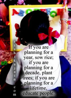 If you are planning for a year, sow rice; if you are planning for a ...