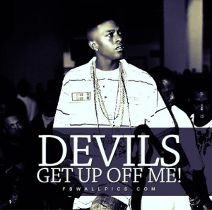 Lil Boosie Devils Get Up Off Me Quote Picture