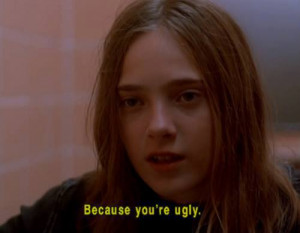 Because you're ugly