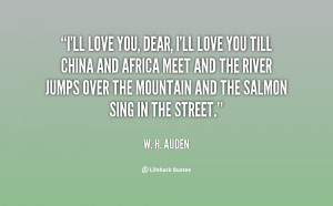 quote-W.-H.-Auden-ill-love-you-dear-ill-love-you-92501.png