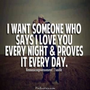 Romantic Love Quote-I want someone who proves me Love everyday