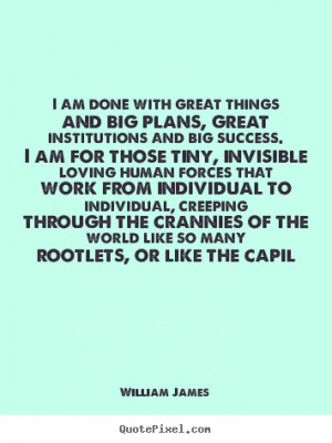Success quotes - I am done with great things and big plans, great ...