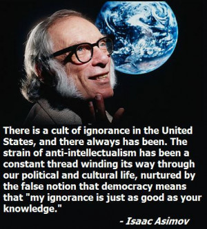 This wonderful quote from Isaac Asimov was found at Unreasonable Faith ...
