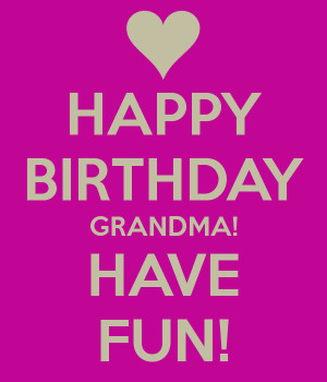 ... : Happy Birthday Grandma Quotes , Happy Birthday Grandma Card