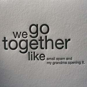 We go together like..... funny letterpress card from Sapling Press. £ ...