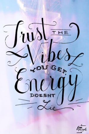 Trust the vibes you get, energy doesn't lie.
