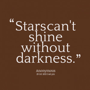 Quotes Picture: stars can't shine without darkness