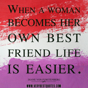 women quotes, best friend quotes, life quotes, When a woman becomes ...