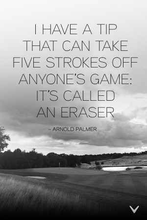 Golf Quotes by Arnold Palmer