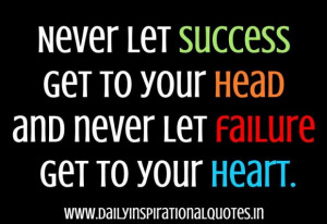Never let success get to your head