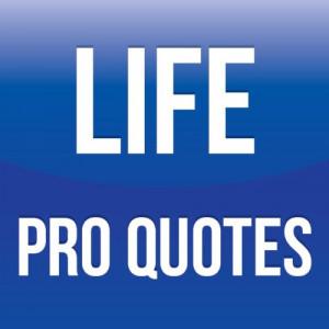 Life Pro Quotes