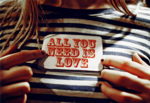 all you need is love, girl, love is all you need, love love, quote ...