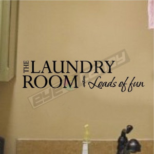 The laundry room....Wall Quotes Lettering Sayings Decals Words Art ...