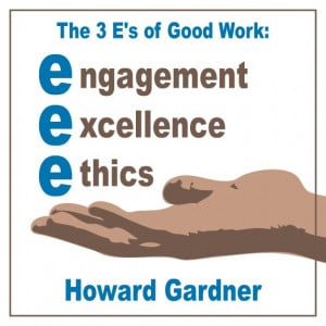 ... work: engagement, excellence, ethics. - Howard Gardner. #quote #work