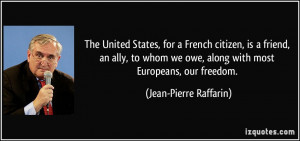 The United States, for a French citizen, is a friend, an ally, to whom ...