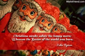 Christians awake salute the happy morn; Whereon the Savior of the ...