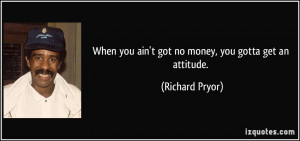 More Richard Pryor Quotes