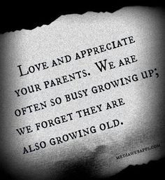 Love respect and appreciate your parents