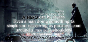 Batman Quote #The Dark Knight Rises #Hero #Hero quote #Dark Knight ...