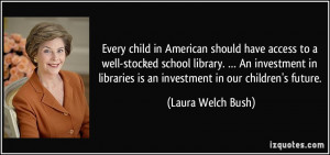 More Laura Welch Bush Quotes