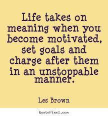 Quotes by Les Brown: Speaker, Coach & Motivator!