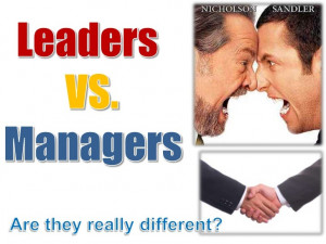 Lets look at the difference between leader and manager;