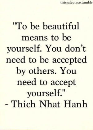 Accepting yourself is sometimes very hard. We tend to be our biggest ...