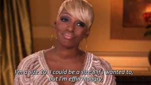 NeNe Leakes or a drag queen kicked out of Pizza Hut? Quotes from Real ...