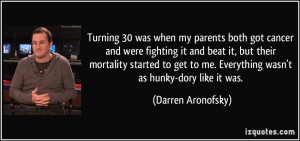 Turning 30 was when my parents both got cancer and were fighting it ...