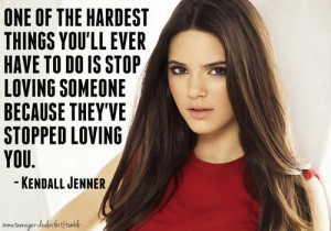 Kendall Jenner Quote (About friends, hardest, love, lovers, stop ...
