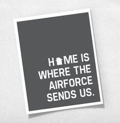 is where the air force sends us | Home is Where the Airforce Sends Us ...