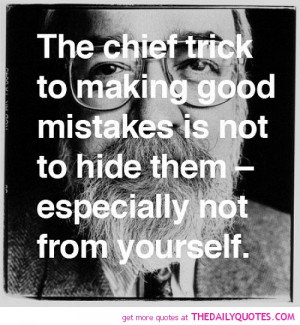 ... -chief-trick-to-making-good-mistakes-life-quotes-sayings-pictures.jpg