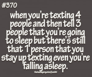 Texting People And Then Tell That You Going Sleep