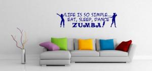 Life is so simple... Eat, sleep, dance ZUMBA!' - Large Vinyl Sticker