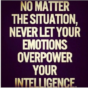 61704-Never-Let-Your-Emotions-Overpower-Your-Intelligence.jpg