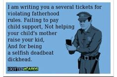 Deadbeat Dad Quotes Sayings | Deadbeat dads