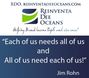 """... needs of all of us and all of us needs each of us"""" Jim Rohn' Quote"""