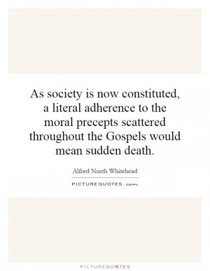 ... throughout the Gospels would mean sudden death. Picture Quote #1
