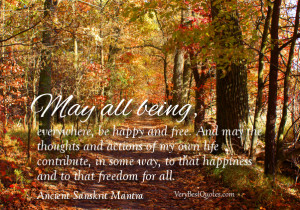 Inspirational Ancient Sanskrit Mantra and sayings: May all beings be ...